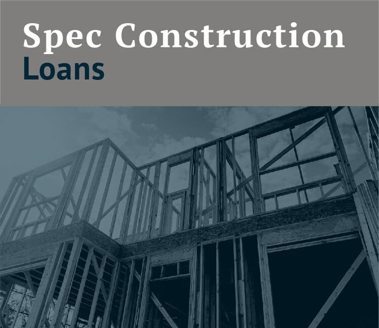 spec construction loans